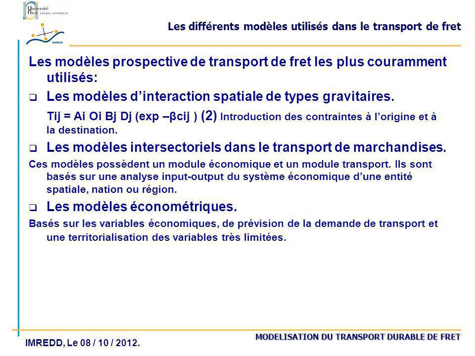 MODELISATION DU TRANSPORT DURABLE DE FRET IMREDD, Le 08 / 10 / 2012. Les différents modèles utilisés dans le transport de fret Les modèles prospective