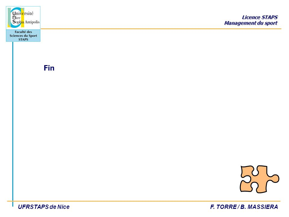 Licence STAPS Management du sport UFRSTAPS de NiceF. TORRE / B. MASSIERA Fin