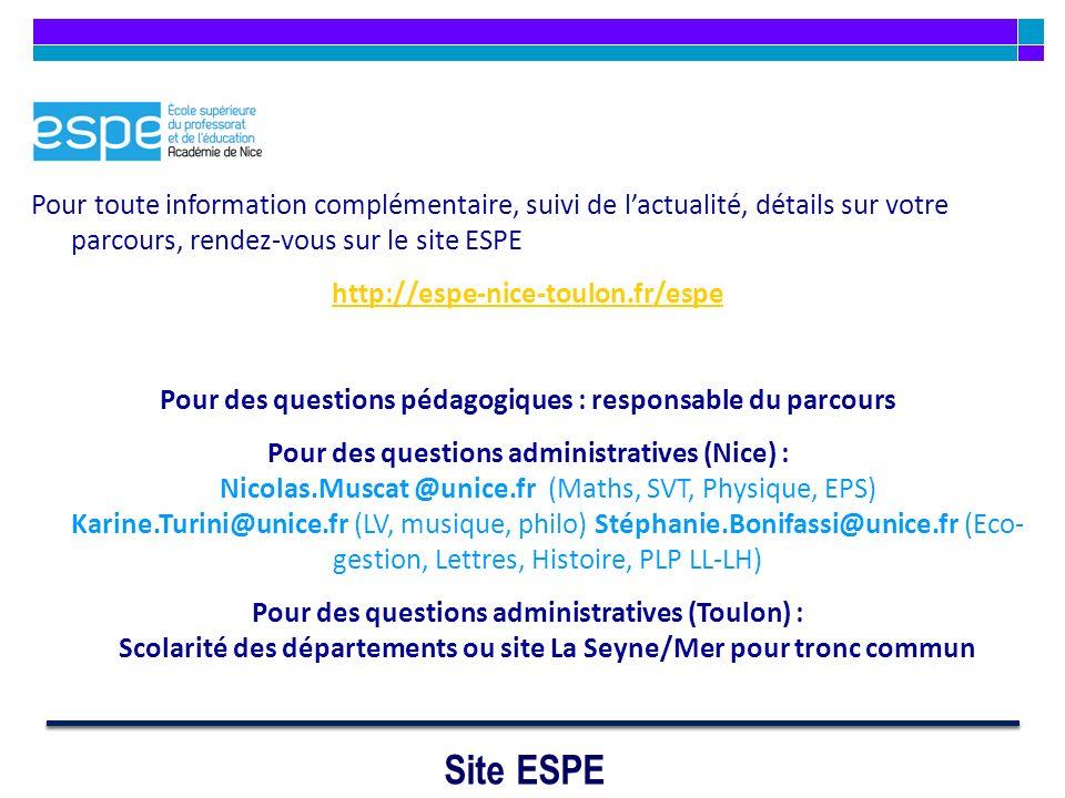 Site ESPE Pour toute information complémentaire, suivi de lactualité, détails sur votre parcours, rendez-vous sur le site ESPE http://espe-nice-toulon