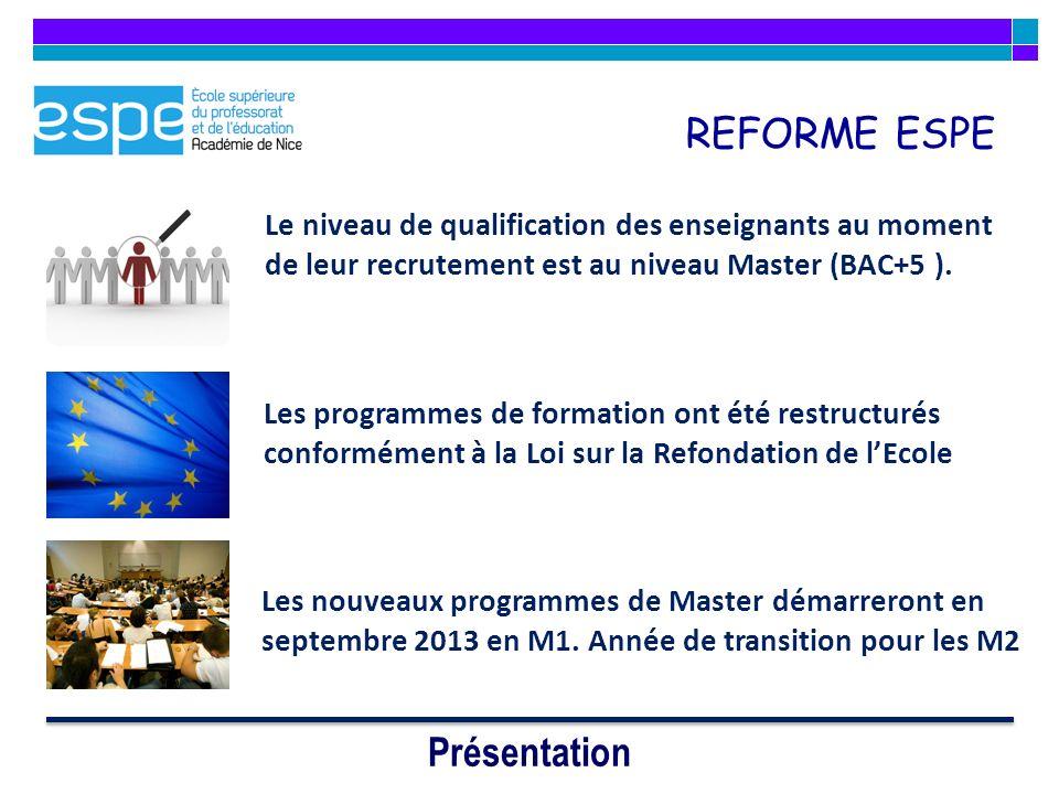 REFORME ESPE Les nouveaux programmes de Master démarreront en septembre 2013 en M1. Année de transition pour les M2 Présentation Les programmes de for