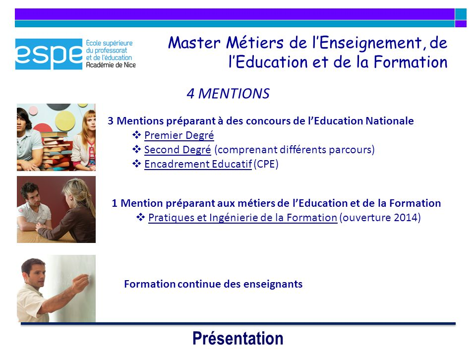 Master Métiers de lEnseignement, de lEducation et de la Formation Présentation 4 MENTIONS 3 Mentions préparant à des concours de lEducation Nationale