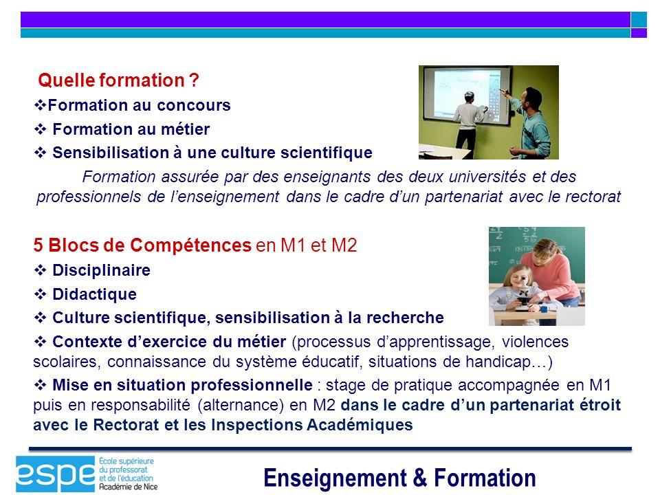 Enseignement & Formation Quelle formation ? Formation au concours Formation au métier Sensibilisation à une culture scientifique Formation assurée par