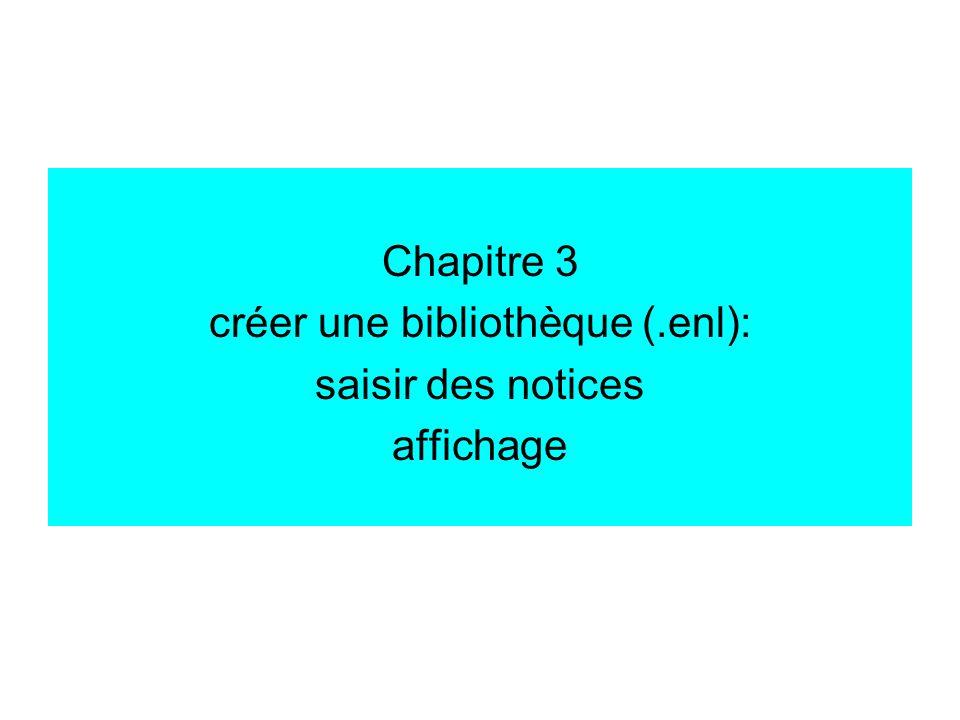 Chapitre 3 créer une bibliothèque (.enl): saisir des notices affichage