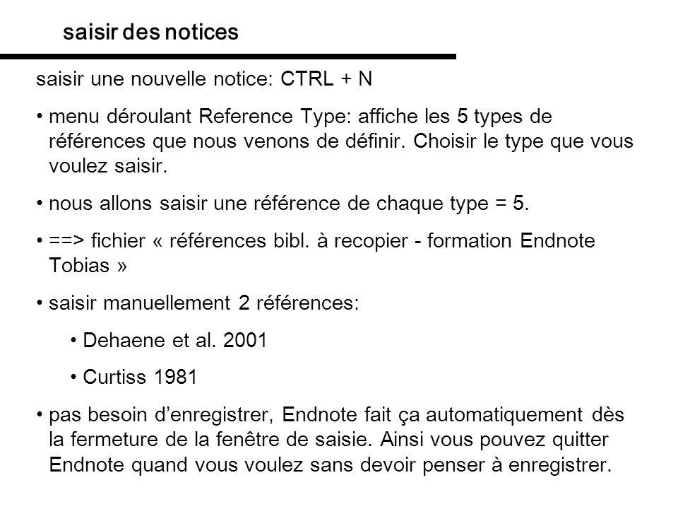saisir des notices saisir une nouvelle notice: CTRL + N menu déroulant Reference Type: affiche les 5 types de références que nous venons de définir. C
