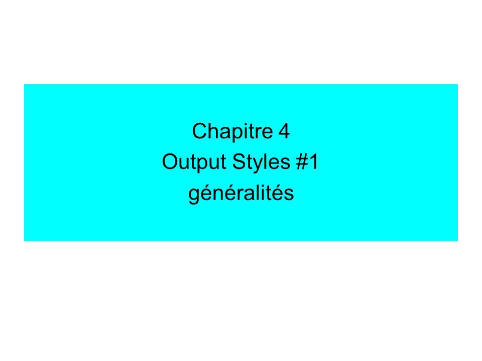 Chapitre 4 Output Styles #1 généralités