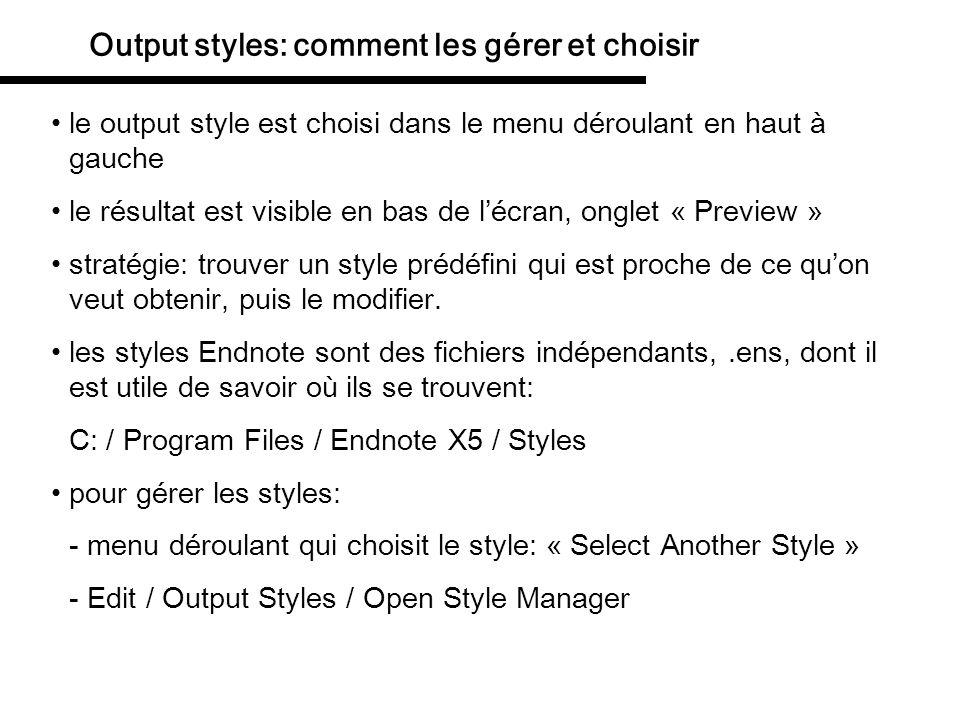 Output styles: comment les gérer et choisir le output style est choisi dans le menu déroulant en haut à gauche le résultat est visible en bas de lécra