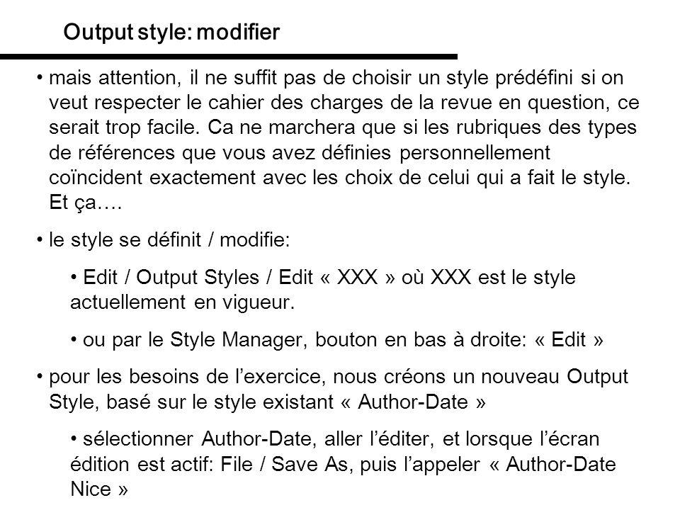 Output style: dans trois endroits le menu édition des output style est grand.