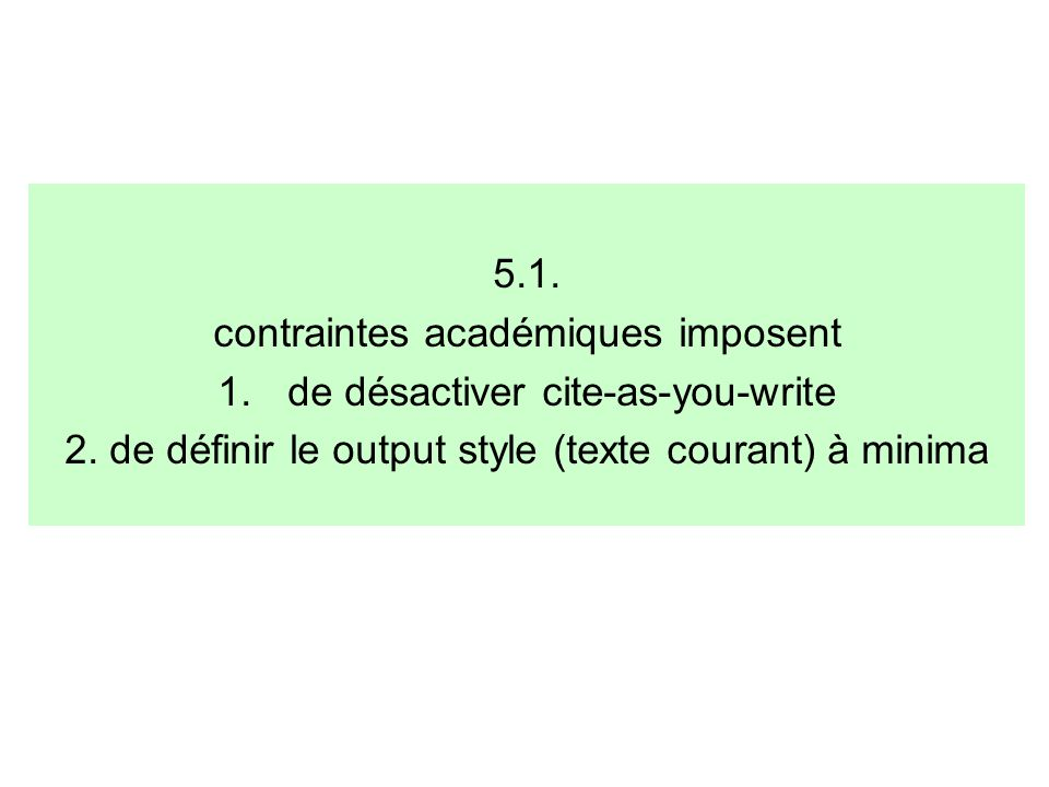 5.1. contraintes académiques imposent 1.de désactiver cite-as-you-write 2.