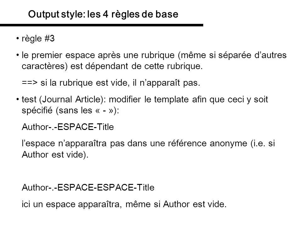 Output style: les 4 règles de base règle #4 les caractères indépendants apparaissent toujours.