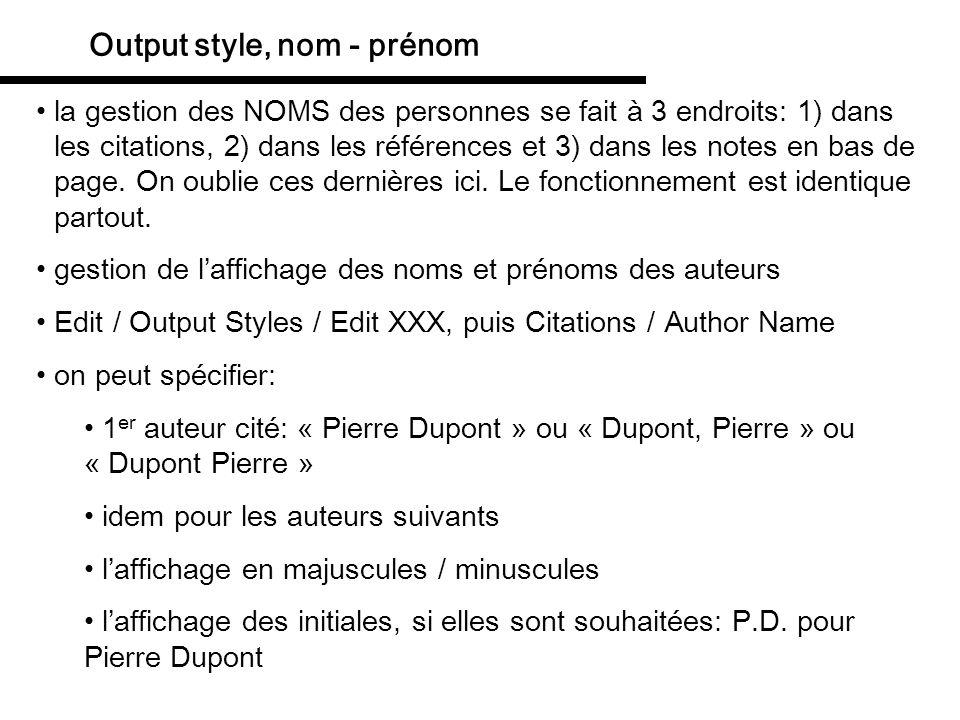 Output style, auteurs multiples Edit / Output Styles / Edit XXX, puis Citations / Author Lists on peut spécifier: le texte qui apparaît entre plusieurs auteurs, p.ex.