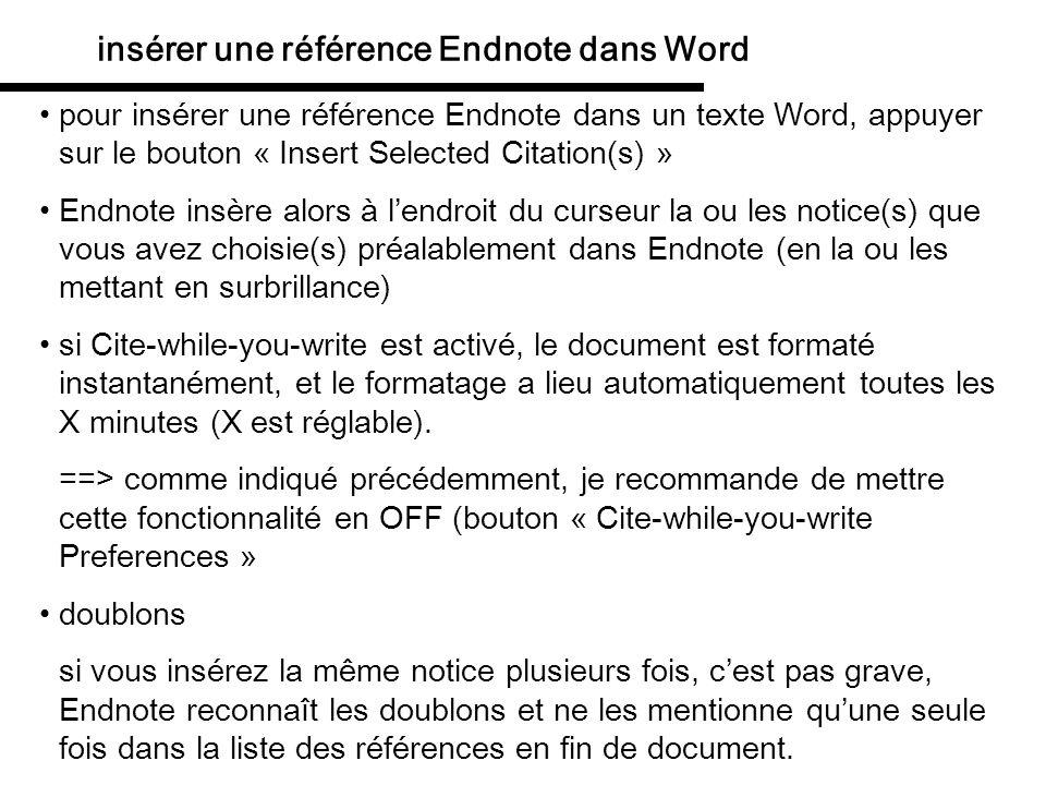 insérer une référence Endnote dans Word pour insérer une référence Endnote dans un texte Word, appuyer sur le bouton « Insert Selected Citation(s) » E