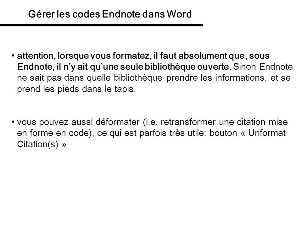 Délimitateurs des champs Endnote dans Word afin que Endnote sache où commence et où se termine son code, il faut deux caractères qui les délimitent.