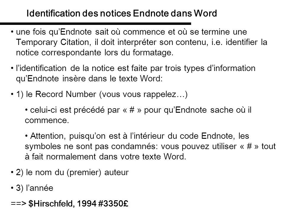 Identification des notices Endnote dans Word une fois quEndnote sait où commence et où se termine une Temporary Citation, il doit interpréter son cont