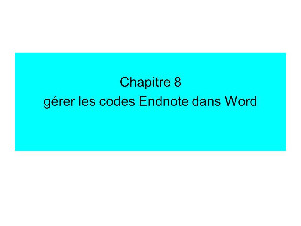 Gérer les codes Endnote dans Word pour Word, les codes Endnote sont des CHAMPS.