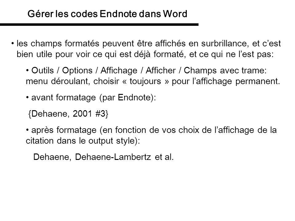 Gérer les codes Endnote dans Word les champs formatés peuvent être affichés en surbrillance, et cest bien utile pour voir ce qui est déjà formaté, et