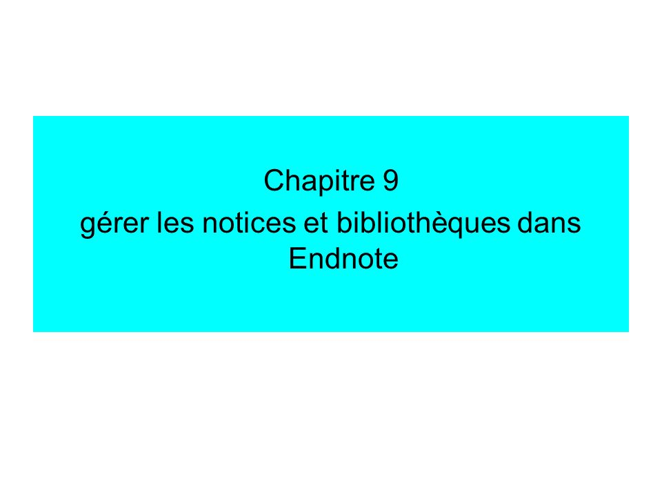 gérer notices sous Endnote CTRL+M = affichage de toutes les notices (de la bibliothèque) CTRL+F = rechercher dans les notices CTRL+R = rechercher et remplacer automatiquement dans les notices (avec précision des rubriques).