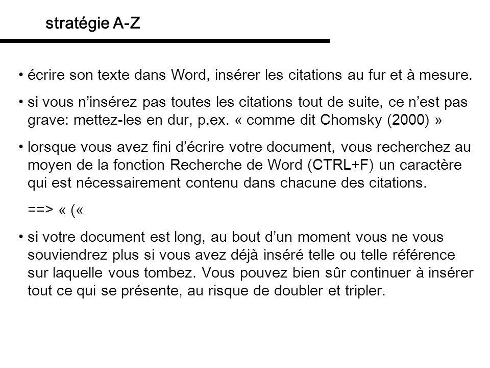 stratégie A-Z écrire son texte dans Word, insérer les citations au fur et à mesure. si vous ninsérez pas toutes les citations tout de suite, ce nest p