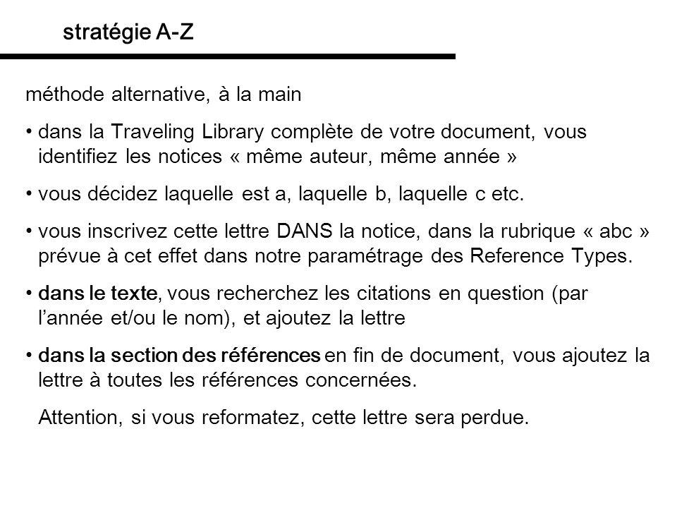 stratégie A-Z méthode alternative, à la main dans la Traveling Library complète de votre document, vous identifiez les notices « même auteur, même ann