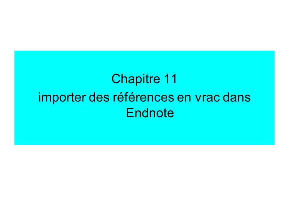Chapitre 11 importer des références en vrac dans Endnote