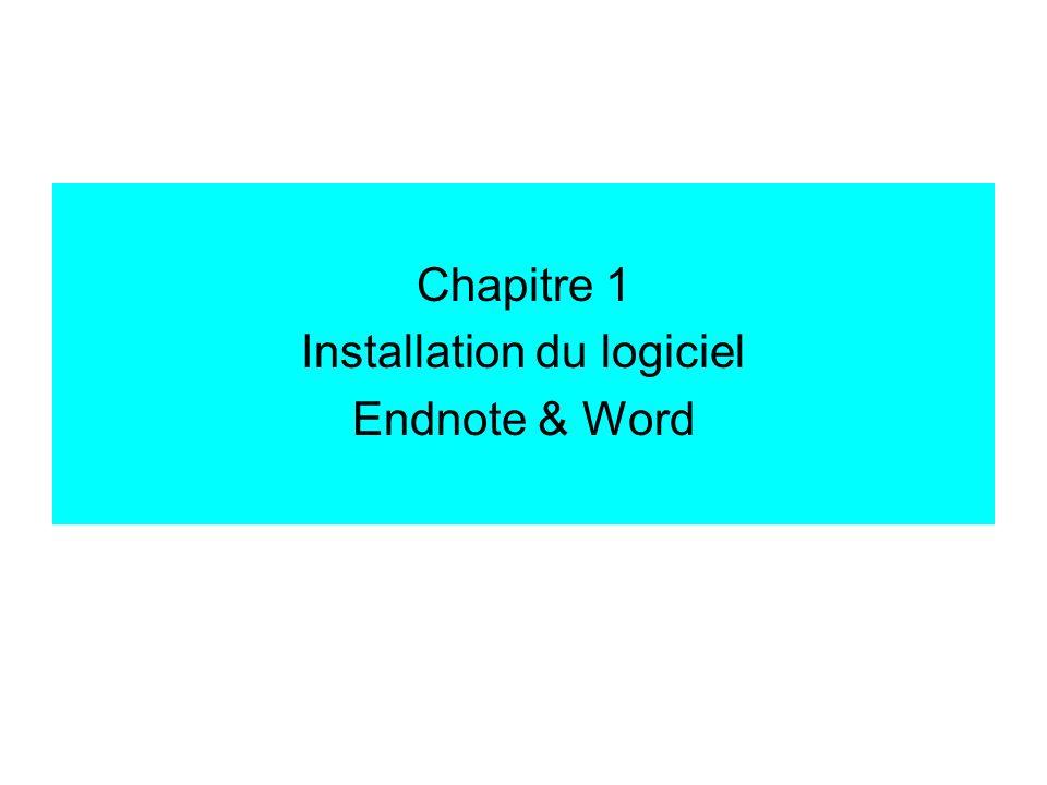 Chapitre 1 Installation du logiciel Endnote & Word