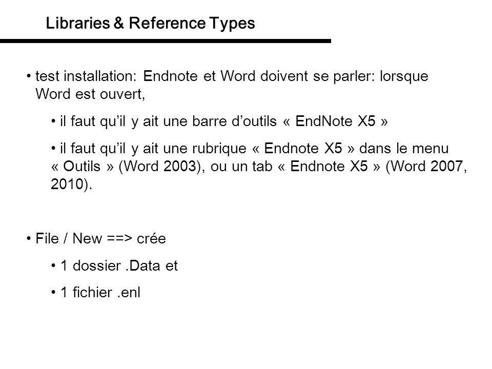 Libraries & Reference Types test installation: Endnote et Word doivent se parler: lorsque Word est ouvert, il faut quil y ait une barre doutils « EndN