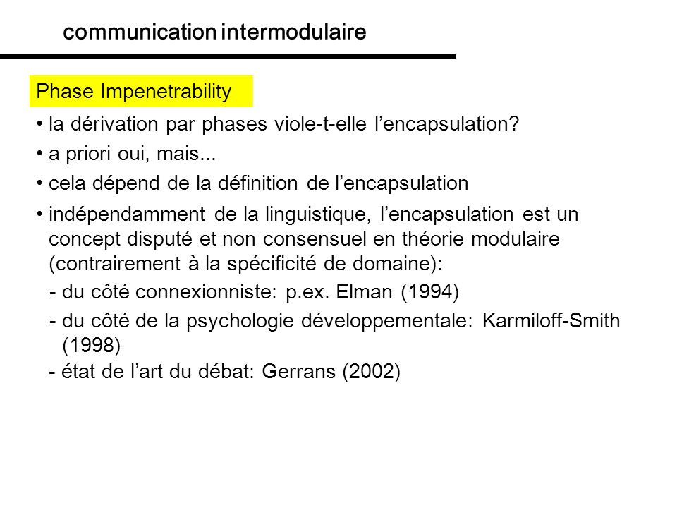 communication intermodulaire Phase Impenetrability parent -al -hood n phonologie frontière de phase phonologie