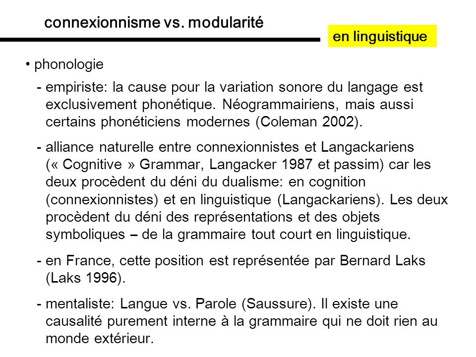 modularité vs. connexionnisme réconciliation: connexionisme avec des symboles Plaut (2003)
