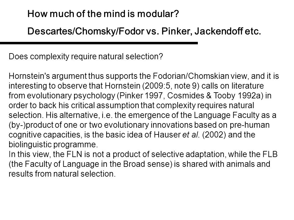 How much of the mind is modular.Descartes/Chomsky/Fodor vs.