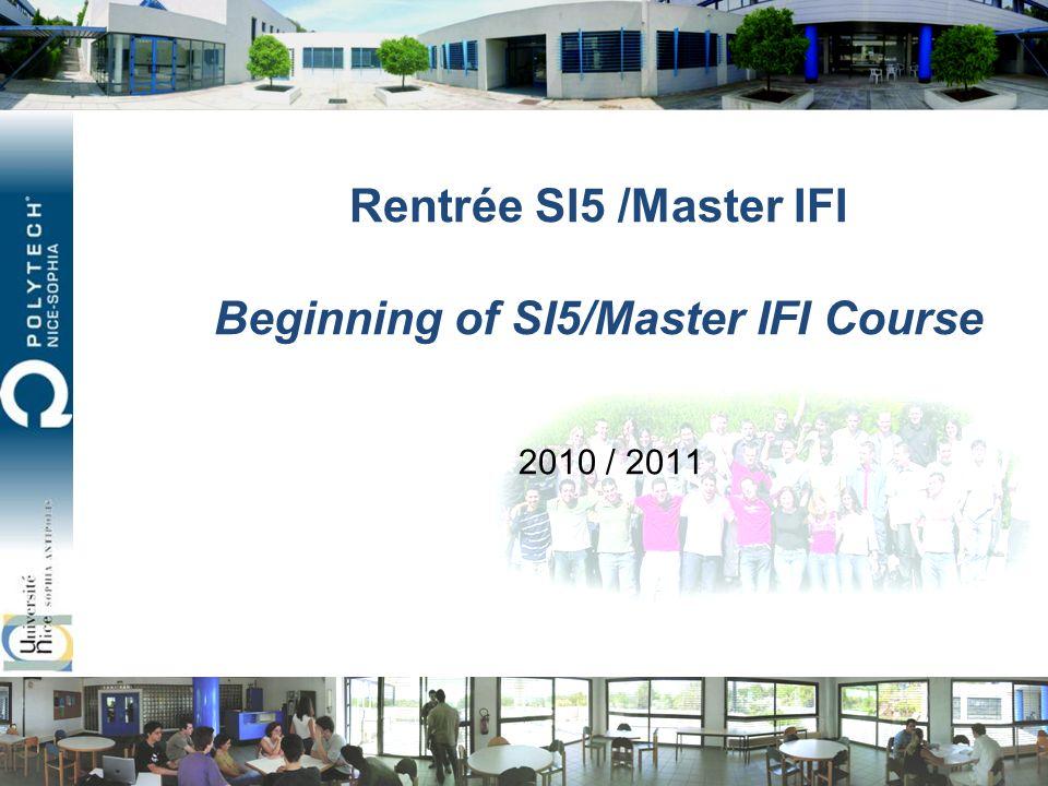 Rentrée SI5 /Master IFI Beginning of SI5/Master IFI Course 2010 / 2011