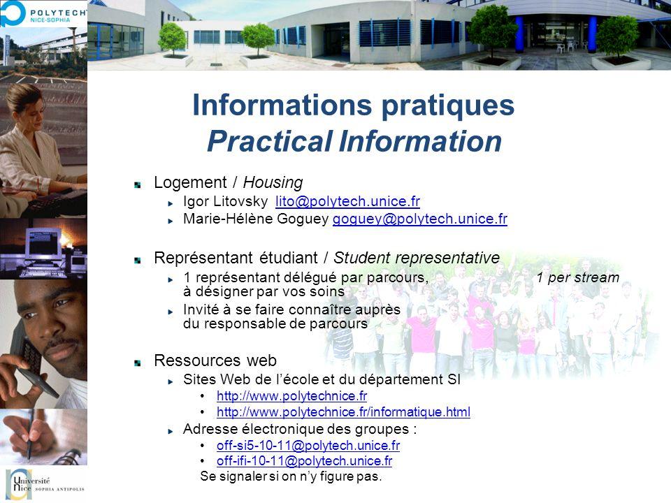 Informations pratiques Practical Information Logement / Housing Igor Litovsky lito@polytech.unice.frlito@polytech.unice.fr Marie-Hélène Goguey goguey@