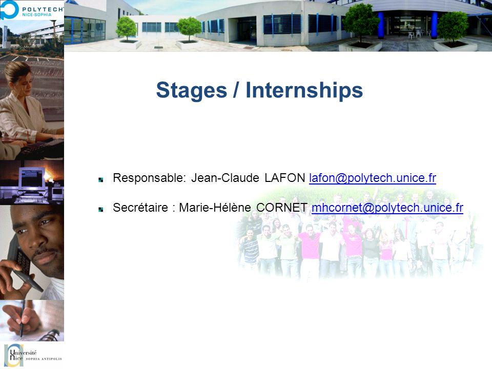 Stages / Internships Responsable: Jean-Claude LAFON lafon@polytech.unice.frlafon@polytech.unice.fr Secrétaire : Marie-Hélène CORNET mhcornet@polytech.