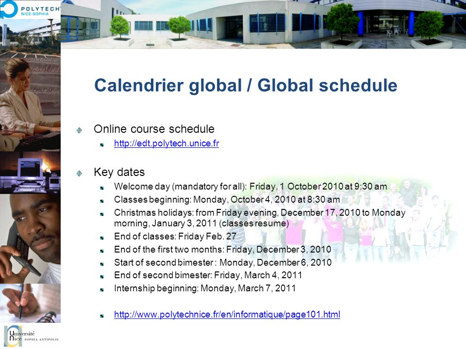 Calendrier global / Global schedule Online course schedule http://edt.polytech.unice.fr Key dates Welcome day (mandatory for all): Friday, 1 October 2