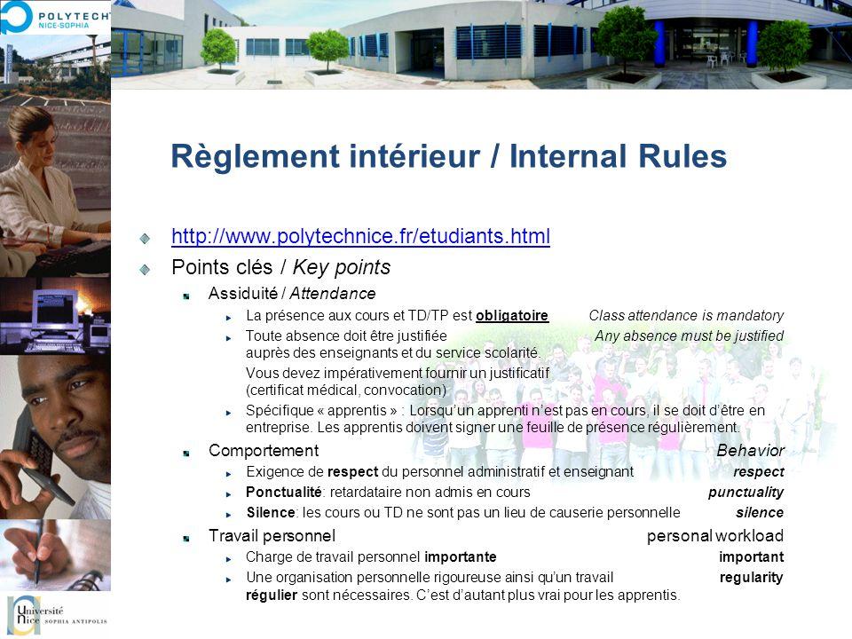 Règlement intérieur / Internal Rules http://www.polytechnice.fr/etudiants.html Points clés / Key points Assiduité / Attendance La présence aux cours e