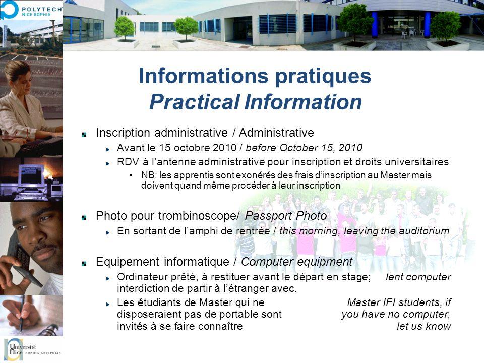 Informations pratiques Practical Information Inscription administrative / Administrative Avant le 15 octobre 2010 / before October 15, 2010 RDV à lant