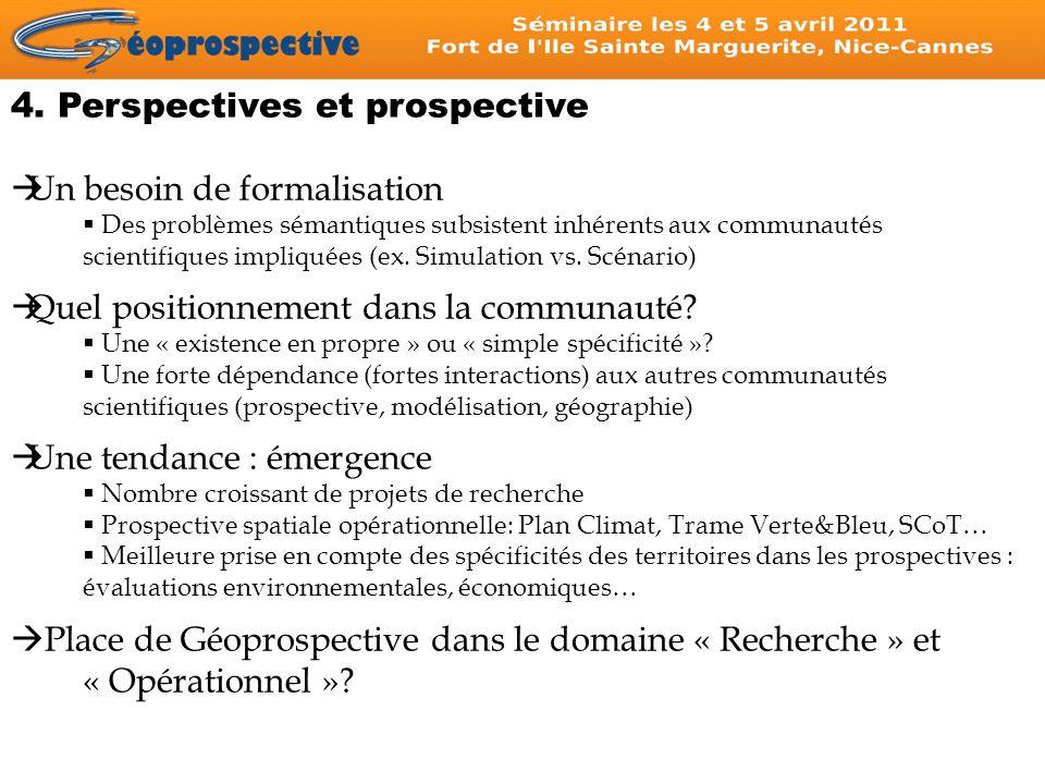 4. Perspectives et prospective Un besoin de formalisation Des problèmes sémantiques subsistent inhérents aux communautés scientifiques impliquées (ex.