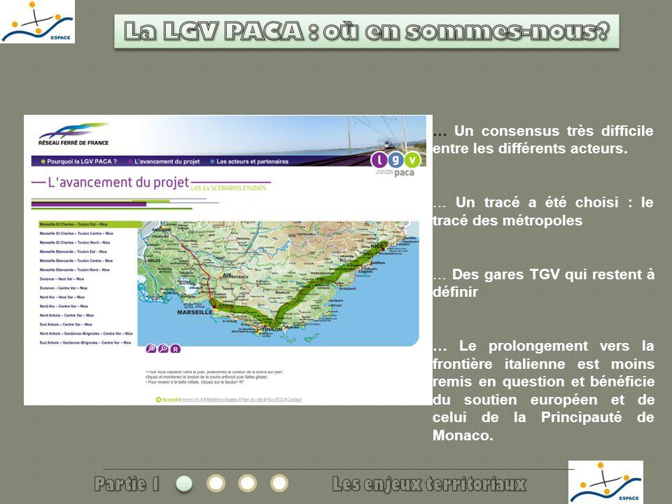 Source: www.lgvpaca.org … Un consensus très difficile entre les différents acteurs. … Un tracé a été choisi : le tracé des métropoles … Des gares TGV