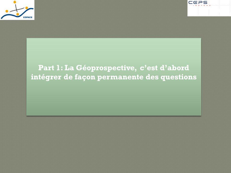 Part 1: La Géoprospective, cest dabord intégrer de façon permanente des questions
