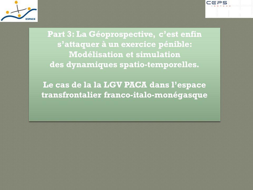 Part 3: La Géoprospective, cest enfin sattaquer à un exercice pénible: Modélisation et simulation des dynamiques spatio-temporelles. Le cas de la la L