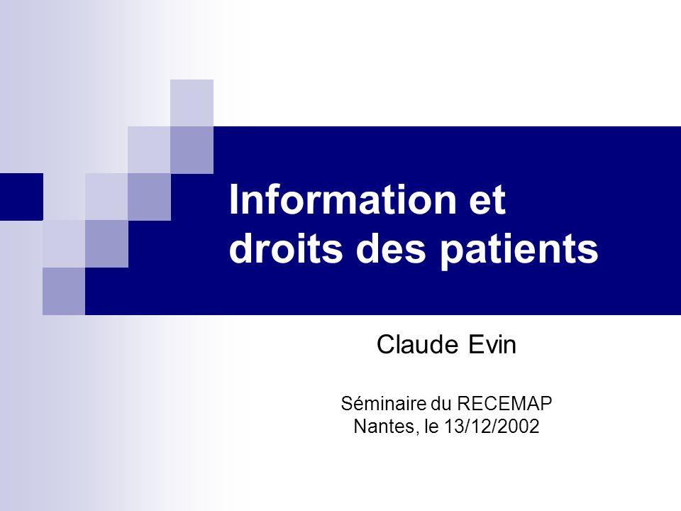 Information et droits des patients Claude Evin Séminaire du RECEMAP Nantes, le 13/12/2002