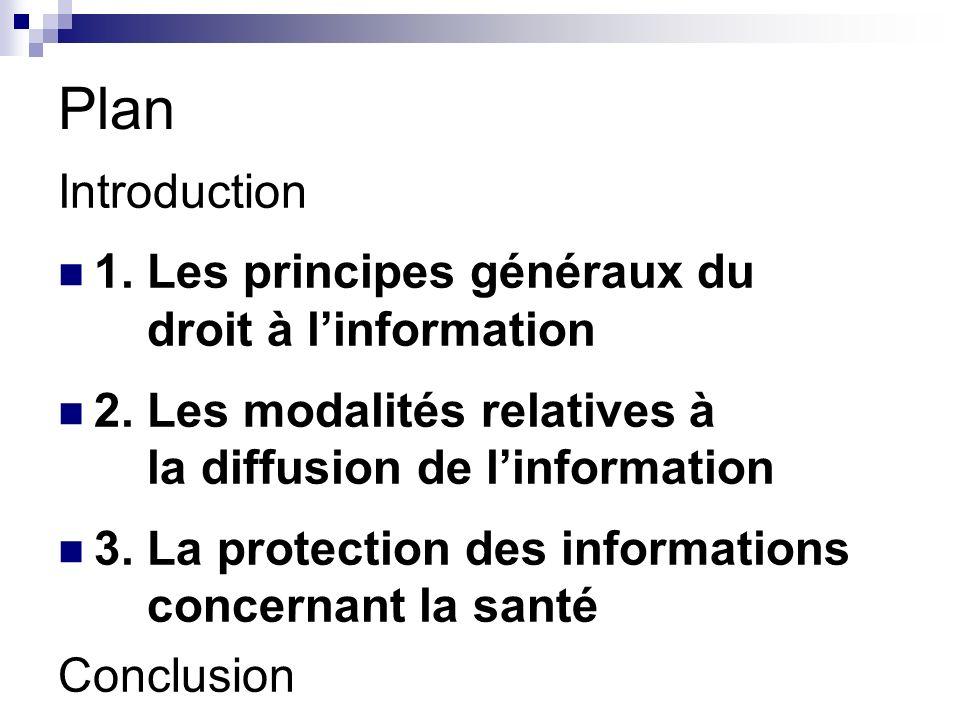 Plan Introduction 1. Les principes généraux du droit à linformation 2.