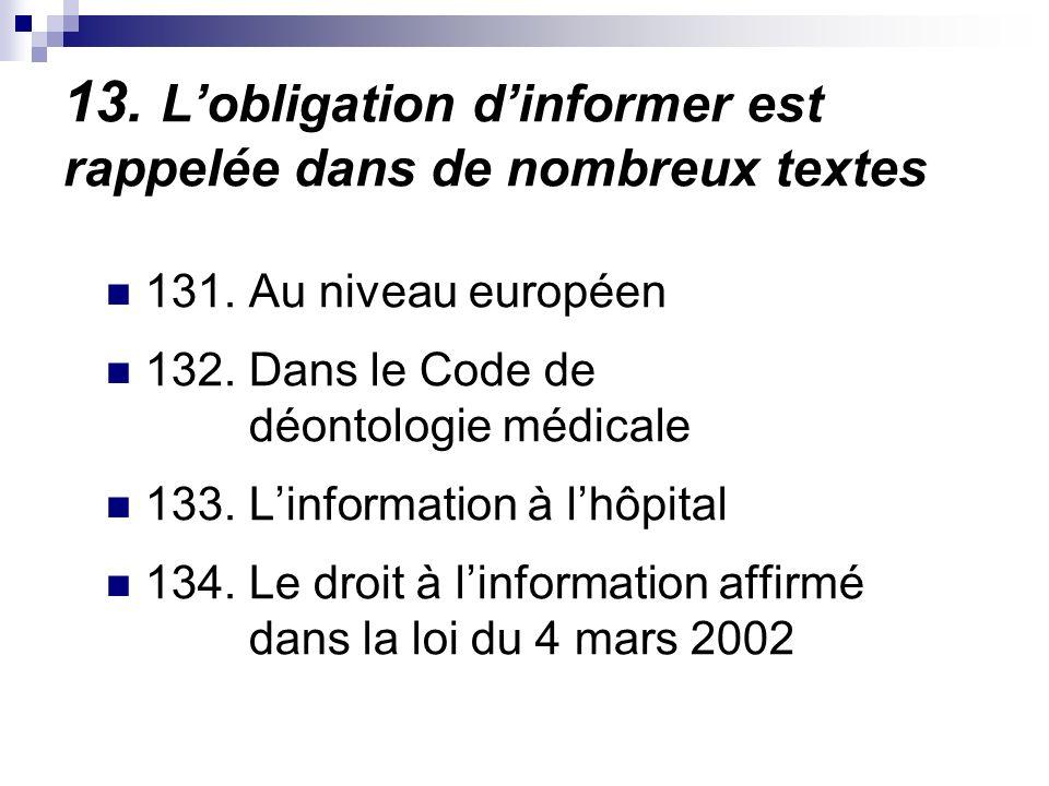 13. Lobligation dinformer est rappelée dans de nombreux textes 131.