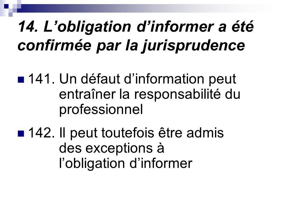 14. Lobligation dinformer a été confirmée par la jurisprudence 141.
