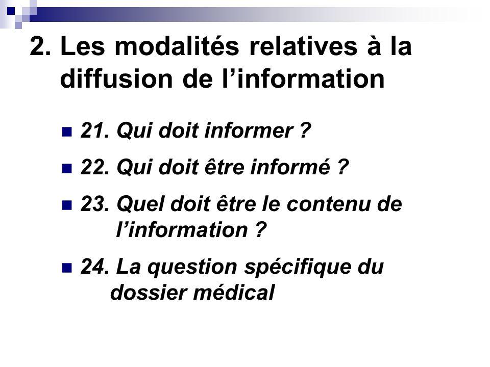2. Les modalités relatives à la diffusion de linformation 21.