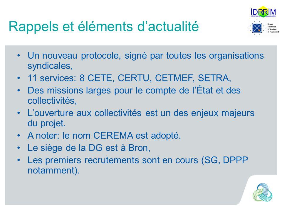 Rappels et éléments dactualité Un nouveau protocole, signé par toutes les organisations syndicales, 11 services: 8 CETE, CERTU, CETMEF, SETRA, Des mis