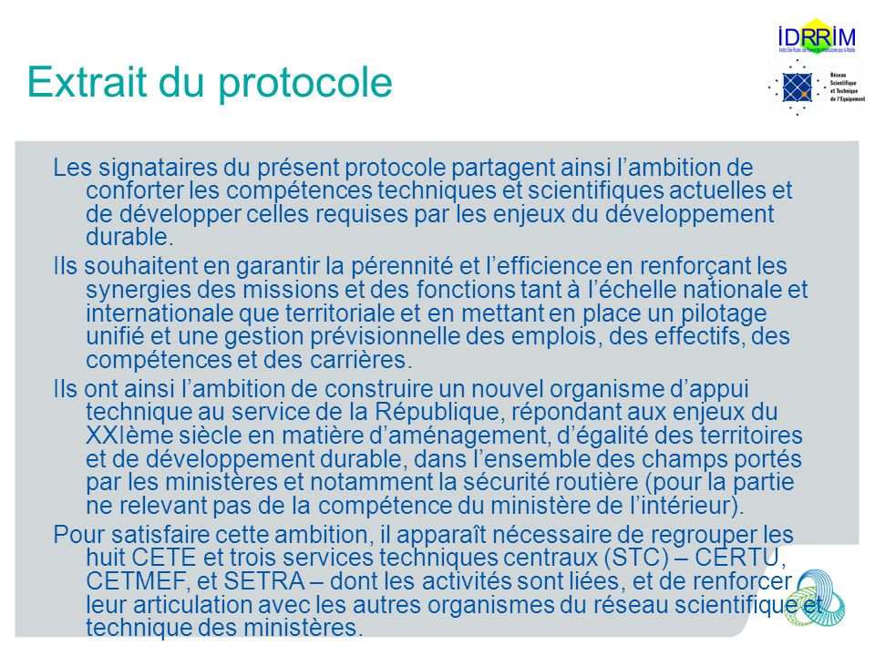 Extrait du protocole Les signataires du présent protocole partagent ainsi lambition de conforter les compétences techniques et scientifiques actuelles