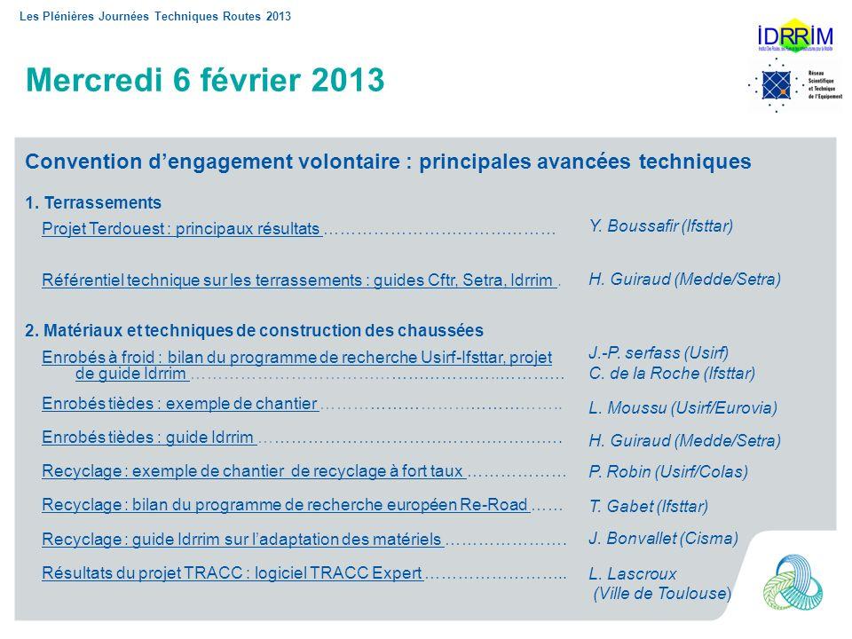 Les Plénières Journées Techniques Routes 2013 Mercredi 6 février 2013 1. Terrassements Projet Terdouest : principaux résultats Projet Terdouest : prin