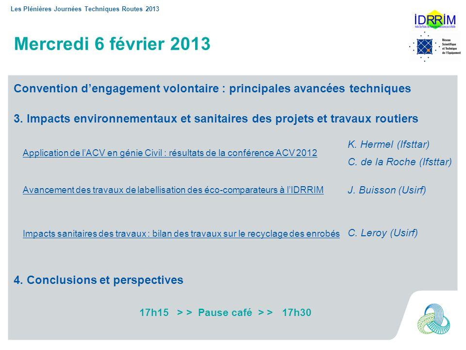 Les Plénières Journées Techniques Routes 2013 Mercredi 6 février 2013 3. Impacts environnementaux et sanitaires des projets et travaux routiers Applic