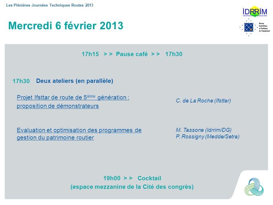Les Plénières Journées Techniques Routes 2013 Mercredi 6 février 2013 Projet Ifsttar de route de 5 ième génération : proposition de démonstrateurs Eva