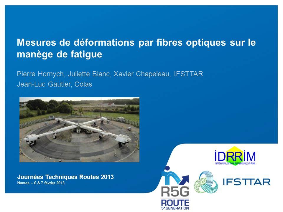 Mesures de déformations par fibres optiques sur le manège de fatigue Les fibres optiques sont de plus en plus utilisées comme capteurs, pour la mesure des déformations, des températures, des pressions, dans le domaine des structures et des matériaux.