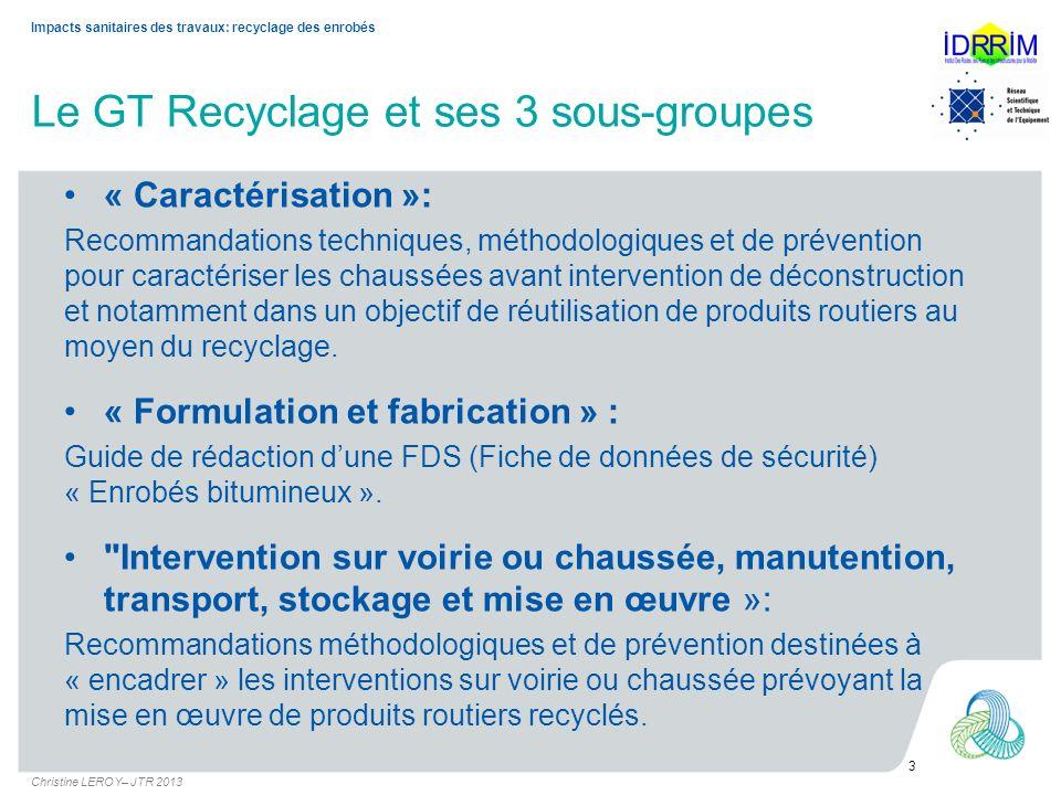 Le GT Recyclage et ses 3 sous-groupes « Caractérisation »: Recommandations techniques, méthodologiques et de prévention pour caractériser les chaussée